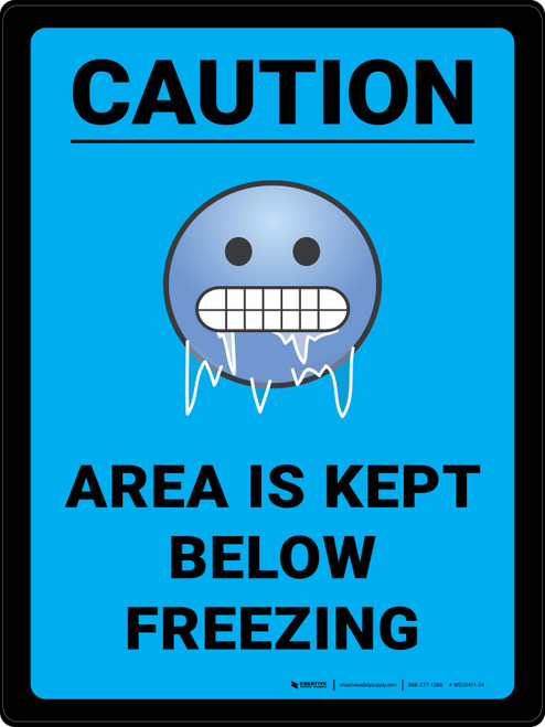 Caution Area is Kept Below Freezing with Emoji Blue Portrait - Wall Sign
