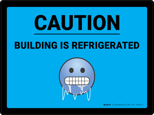 Caution Building is Refrigerated with Emoji Blue Landscape - Wall Sign