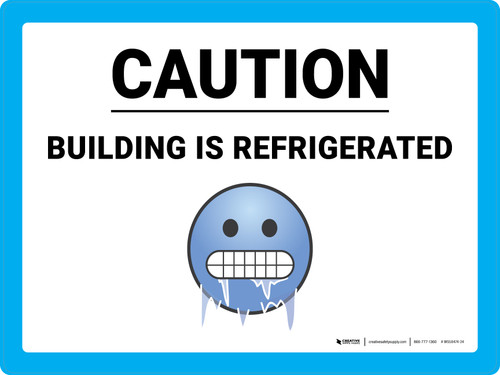 Caution Building is Refrigerated with Emoji Landscape - Wall Sign