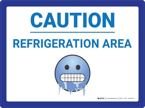 Caution Refrigeration Area with Emoji Landscape - Wall Sign