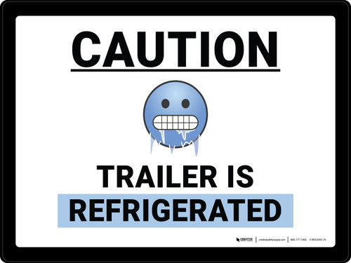 Caution Trailer is Refrigerated with Emoji Landscape - Wall Sign