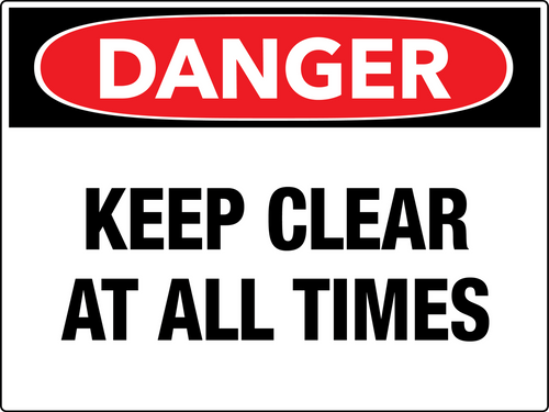 Danger Keep Clear At All Times Wall Sign