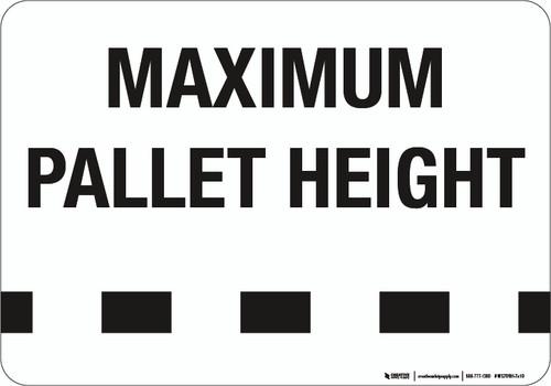 Maximum Pallet Height - Wall Sign