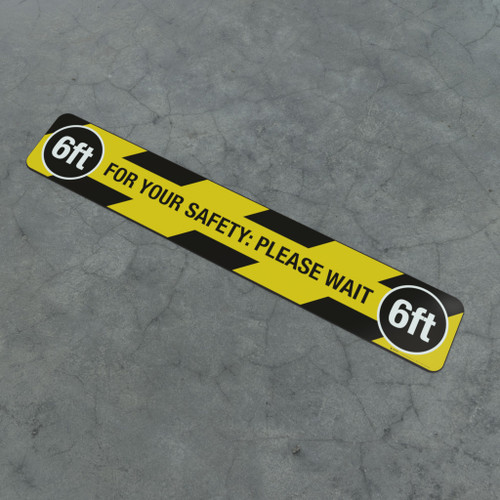 For Your Safety: Please Wait 6Ft - Social Distancing Strip