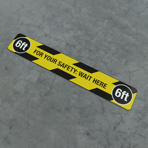 For Your Safety: Wait Here 6Ft - Social Distancing Strip