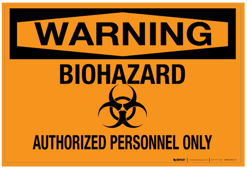 Warning: Biohazard - Authorized Personnel Only - Wall Sign