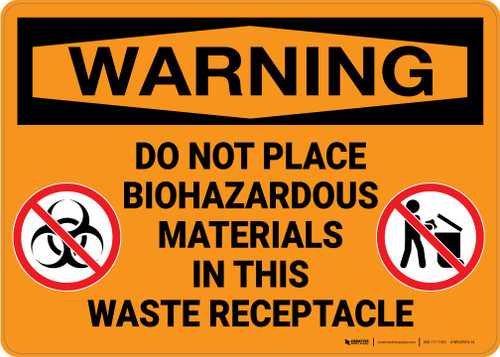 Hazard: Do Not Place Biohazardous Materials In Receptacle - Wall Sign