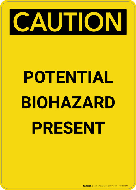 Caution: Potential Biohazard Presenet - Portrait Wall Sign