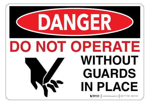 Danger: Do Not Operate Without Guards - Wall Sign