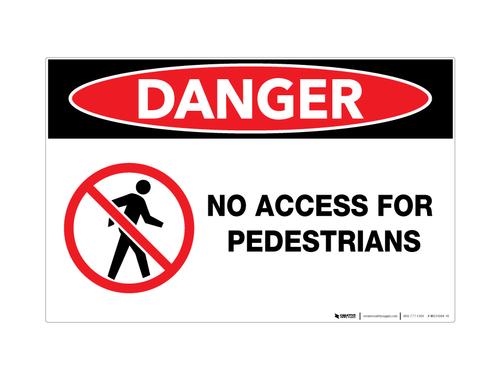 Danger - No Access for Pedestrians - Wall Sign