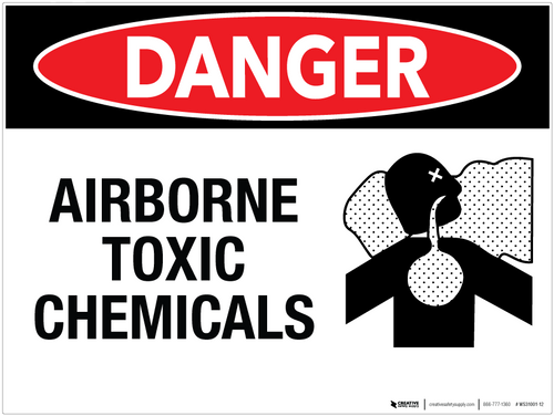 Danger Airborne Toxic Chemicals