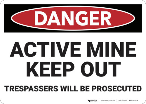 Danger: Active Mine Keep Out Trespassers Prosecuted - Wall Sign