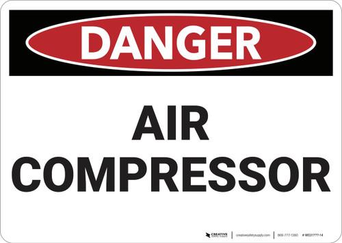 Danger: Air Compressor - Wall Sign