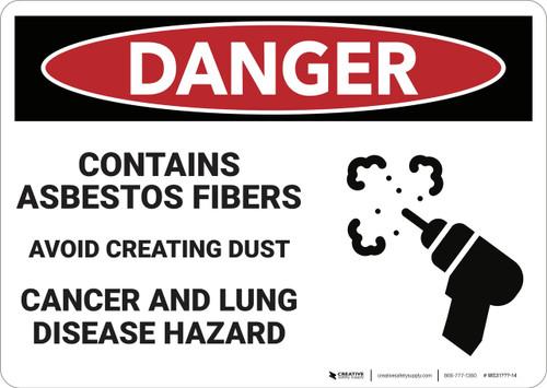 Danger: Asbestos Fibers Avoid Creating Dust - Wall Sign