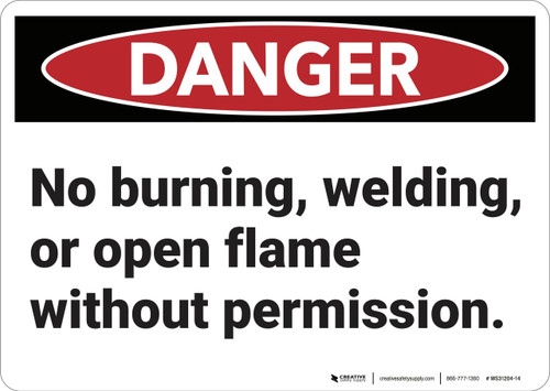 Danger: No Burning Welding Or Open Flame  - Wall Sign