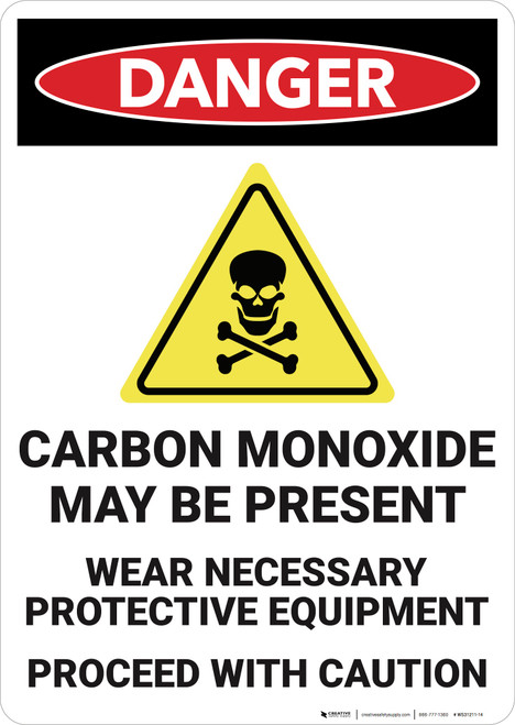 Danger: Carbon Monoxide May Be Present Wear PPE - Wall Sign