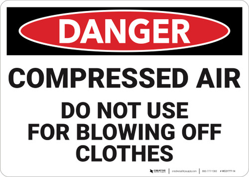 Danger: Compressed Air Do Not Use For Blowing Clothes - Wall Sign