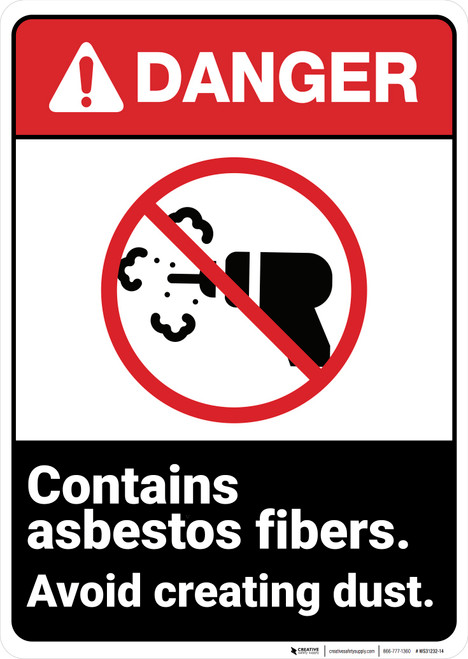 Danger: Contain Asbestos Fibers Avoid Creating Dust  - Wall Sign