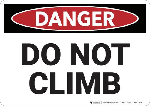 Danger: Do Not Climb - Wall Sign