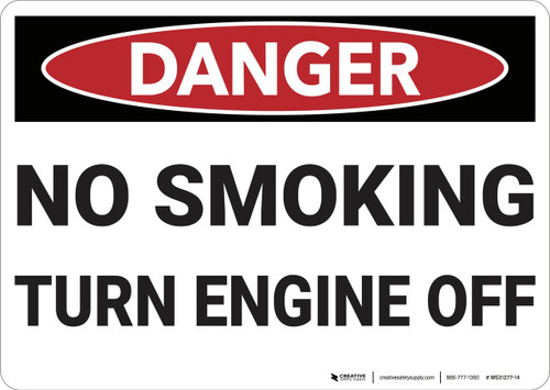 Danger: No Smoking Turn Off Engine - Wall Sign