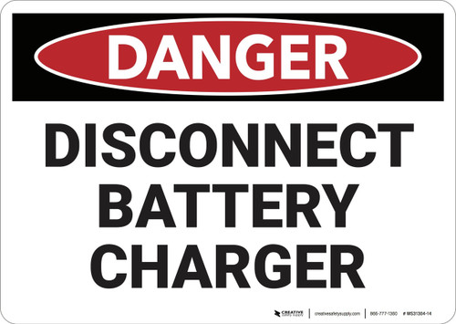 Danger: Disconnect Battery Charger - Wall Sign