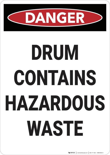 Danger: Drum Contains Hazardous Waste - Wall Sign