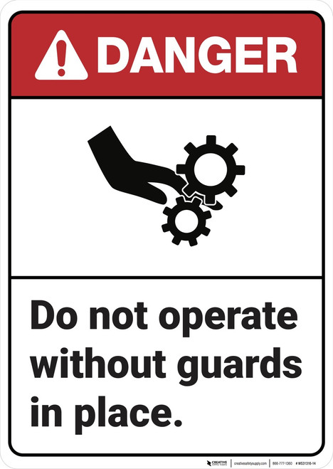 Danger: Do Not Operate Without Guards ANSI - Wall Sign