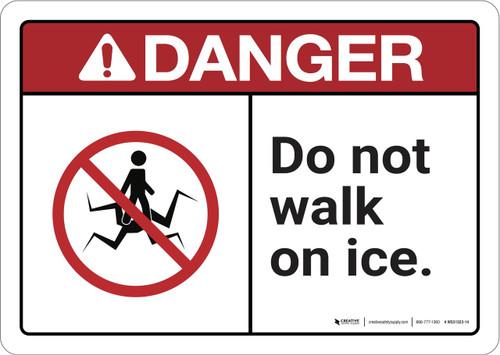 Danger: Do Not Walk on Ice ANSI - Wall Sign