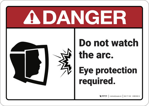 Danger: Do Not Watch the Arc ANSI - Wall Sign