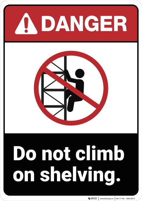 Danger: Do Not Climb Shelfing - Wall Sign