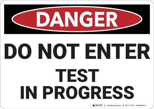 Danger: Do Not Enter Test in Progress - Wall Sign