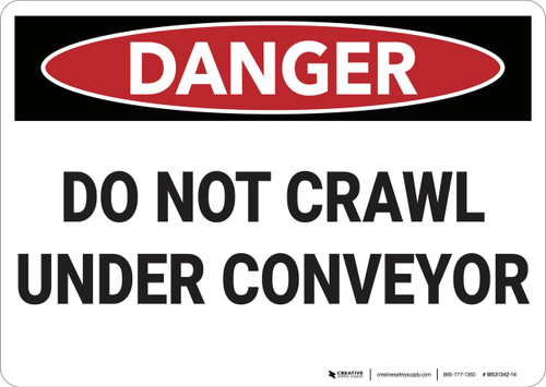 Danger: Do Not Crawl Under Conveyor - Wall Sign