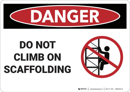 Danger: Do Not Limb On Scaffolding - Wall Sign