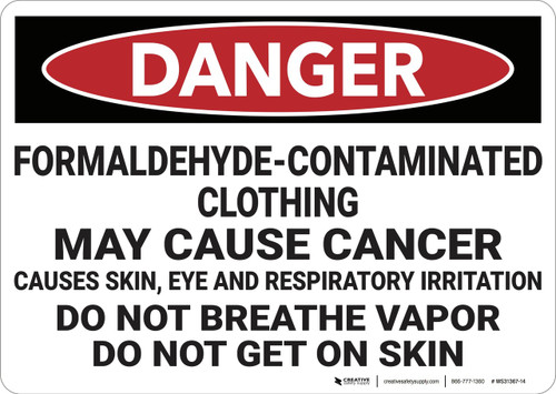 Danger: Formaldehyde Contaminated Clothing - Wall Sign