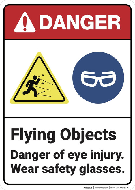 Danger: Flying Objexts Wear Safety Glasses ANSI - Wall Sign