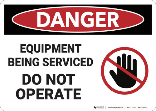 Danger: Equipment Being Serviced - Wall Sign