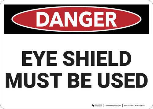 Danger: Eye Shield Must be Used - Wall Sign