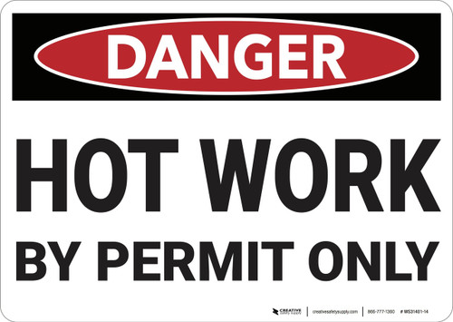 Danger: Hot Work By Permit Only - Wall Sign