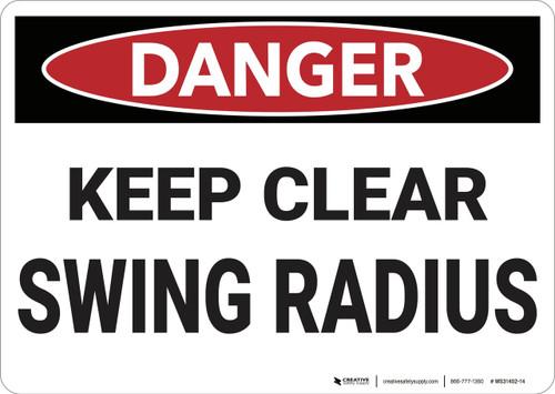 Danger: Keep Clear Swing Radius - Wall Sign