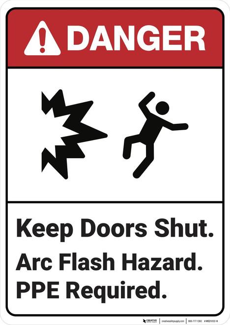 Danger: Keep Doors Shut Arc Flash Hazard - Wall Sign