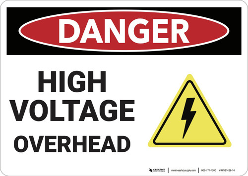 Danger: High Voltage Overhead - Wall Sign
