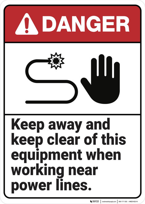 Danger: Keep Clear of Equipment Near Power Lines - Wall Sign