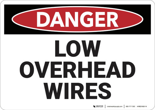 Danger: Low Overhead Wires - Wall Sign