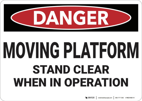 Danger: Moving Platform Stand Clear - Wall Sign