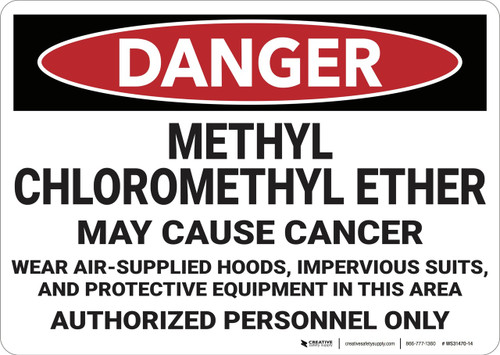 Danger: Methyl Chloromethyl Ether May Cause Cancer - Wall Sign
