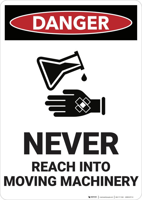 Danger: Never Reach into Moving Machinery - Wall Sign