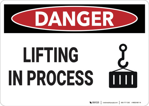 Danger: Lifting in Process - Wall Sign