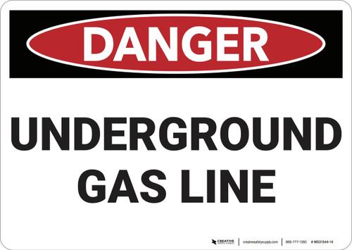 Danger: Underground Gas Line - Wall Sign