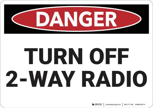 Danger: Turn Off 2 Way Radio - Wall Sign