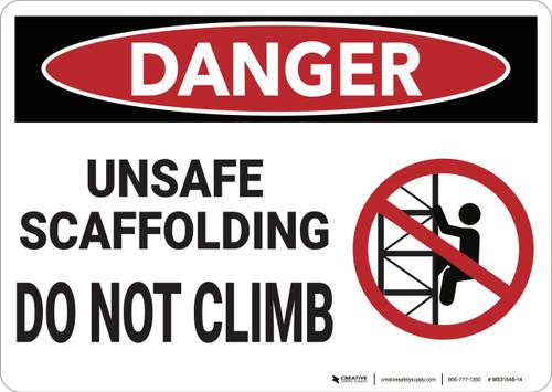 Danger: Unsafe Scaffolding Do Not Climb - Wall Sign